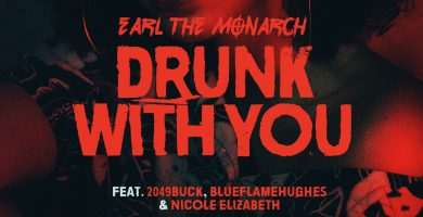 Earl The Monarch - 'Drunk With You'